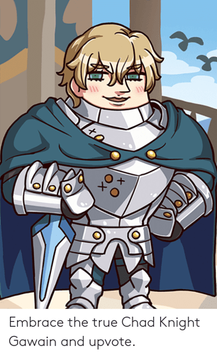 ala-embrace-the-true-chad-knight-gawain-and-upvote-57898540